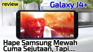 Samsung Galaxy J4 Plus - Bodi Kacanya Menggoda, tapi...