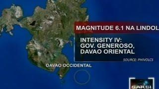 Saksi: Davao Region at Central Mindanao, niyanig ng magnitude 6.1 na lindol