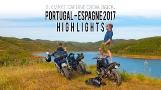 BLKMRKT: Roadtrip - Portugal - Espagne 2017: Highlights