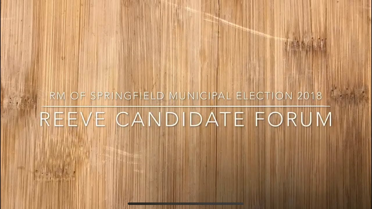 RM of Springfield Municipal Election 2018 Reeve Candidate Forum