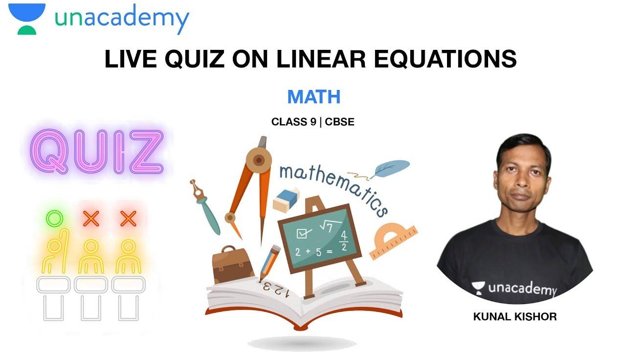 Download Live Quiz on Linear Equations   Math   Class 9   NCERT   CBSE   Kunal Kishor Sir   Unacademy Live