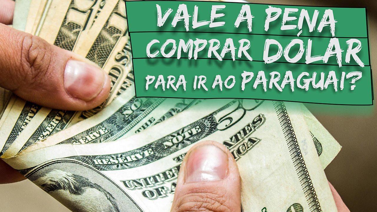 Devo Trocar Real Por Dólar Nas Casas De Câmbio Para Comprar No Paraguai You