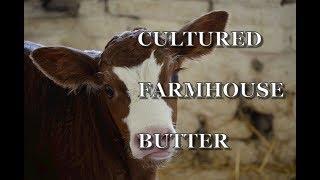 Cultured Farmhouse Butter Tutorial