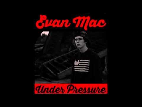 EVAN MAC - UNDER PRESSURE