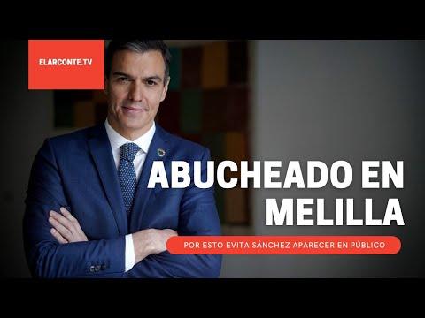 ¡Hijo de P...! El grito con el que fue recibido Pedro Sánchez en Melilla