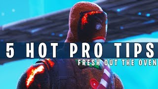 5 PRO FORTNITE TIPS - Fresh out the oven!