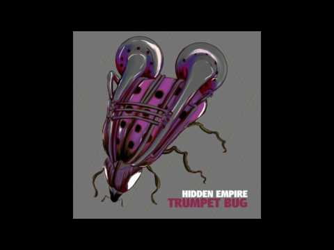Hidden Empire - Trumpet Bug (Original mix)