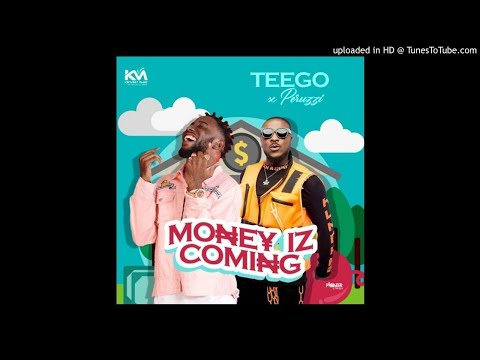 Teego-Ft.-Peruzzi-Money-Iz-Coming