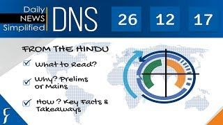 Daily News Simplified 26-12-17 (The Hindu Newspaper - Current Affairs - Analysis for UPSC/IAS Exam)