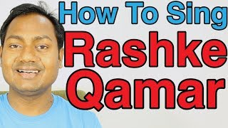 "How To Sing ""Rashke Qamar - Nusrat Fateh ali Khan"" Bollywood Singing Lessons By Mayoor"