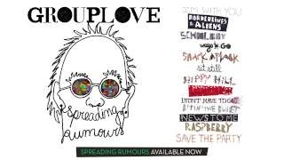 "Grouplove - ""Sit Still"" [OFFICIAL AUDIO]"