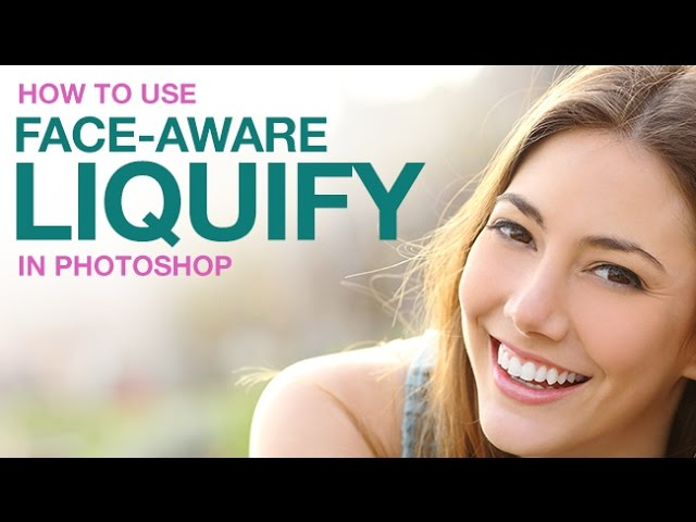 How to Use Face-Aware Liquify in Photoshop - PHLEARN