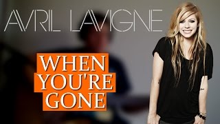 [Guitar Cover] Avril Lavigne - When You're Gone