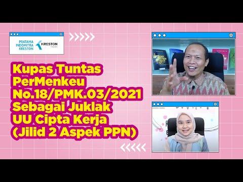 Webinar Pajak [34]: Kupas Tuntas PerMenkeu No.18/PMK.03/2021 Juklak UU Ciptaker Jilid 2 [Aspek PPN]