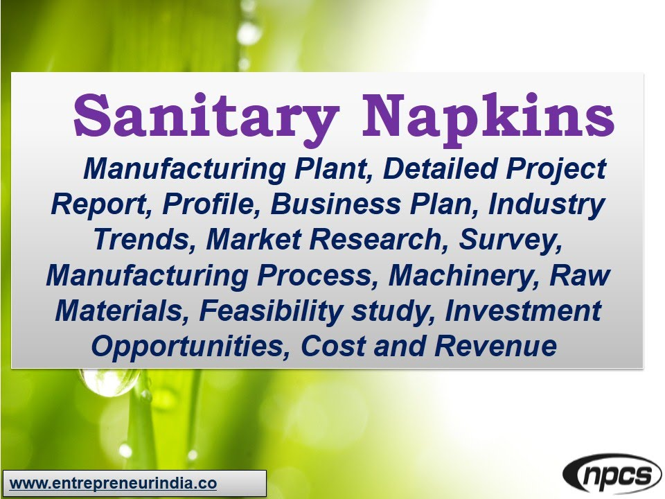 Sanitary Napkins - Manufacturing Plant,Detailed Project Report