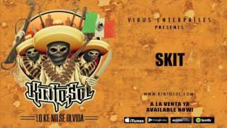 Kinto Sol - SKIT [Audio]
