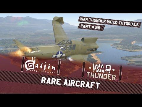 Rare Aircraft - War Thunder Video Tutorials