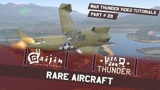 Rare Aircraft - War Thunder Video Tutorials Pt. 28