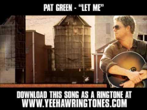 Pat Green - Let Me [ New Video + Lyrics + Download ]