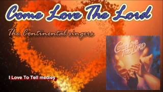 COME LOVE THE LORD -  CONTINENTAL SINGERS (1984)
