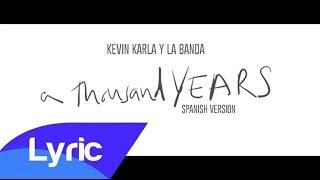 A Thousand Years (Spanish Version) (Lyric Video) - Kevin Karla & La Banda
