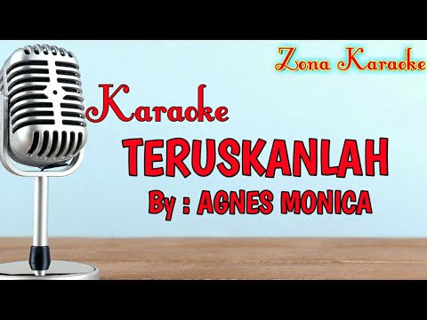 KARAOKE TERUSKANLAH (AGNES MONICA)