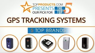Best GPS Tracking System Reviews 2017 – How to Choose the Best GPS Tracking System