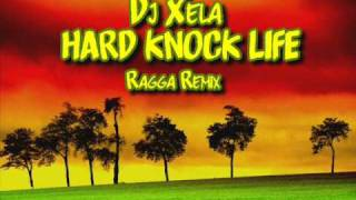 Dj Xela - Hard Knock Life Ragga Remix