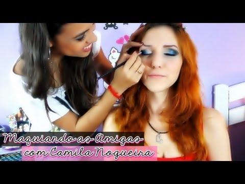 Maquiando as Amigas - com Camila Nogueira {Junho13}