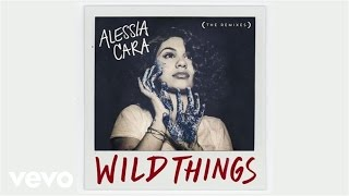Alessia Cara - Wild Things (Young Bombs Remix / Audio) ft. G-Eazy