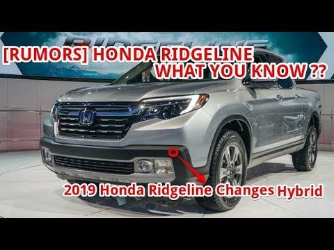 [RUMORS] 2019 Honda Ridgeline Changes Hybrid