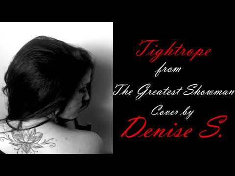 "-Tightrope- from ""The Greatest Showman"" Cover by Denise S."