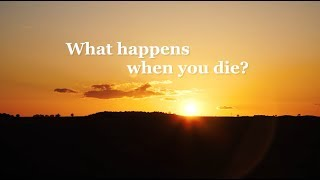 What happens when you die? Documentary Trailer