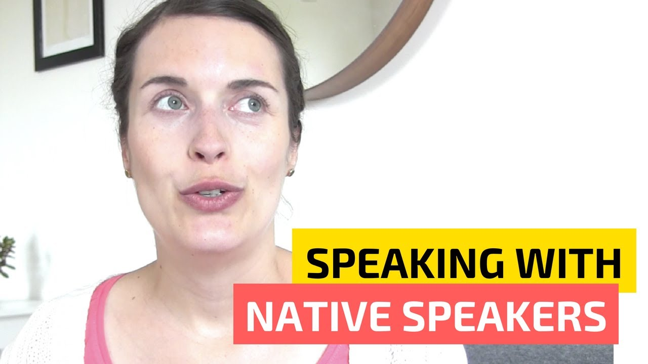 Tips For Speaking With Native Speakers Speak A Foreign Language
