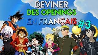 DEVINEZ DES OPENINGS EN FRANÇAIS ! (QUIZ OPENING) #3