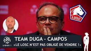 TEAM DUGA - CAMPOS : « LE LOSC N'EST PAS OBLIGÉ DE VENDRE » (22/08/18)