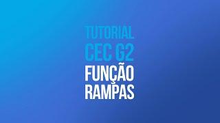 Tutorial CEC G2 - Configuração de Rampas