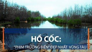 """Hồ Cốc: """"Phim trường biển"""" đẹp nhất  Vũng Tàu   VTC1"""