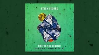 Stick Figure 34 Fire on the Horizon 34 Dub