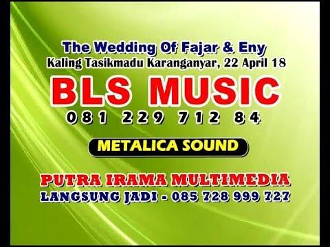 Live Streaming//BLS MUSIC//METALICA SOUND//Kaling Tasikmadu Karanganyar