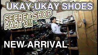 UKAY SHOES SECRET SHOP PART 3 *NEW ARRIVAL*
