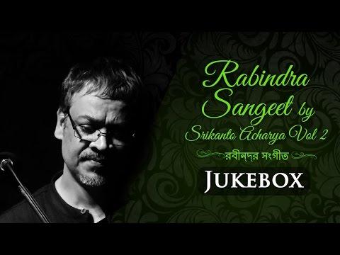 rabindra-sangeet-by-srikanto-acharya-vol-2-|-melodious-bengali-songs