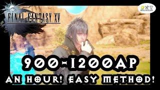 Final Fantasy 15 - 900-1200 AP AN HOUR! Easy AP FARM!