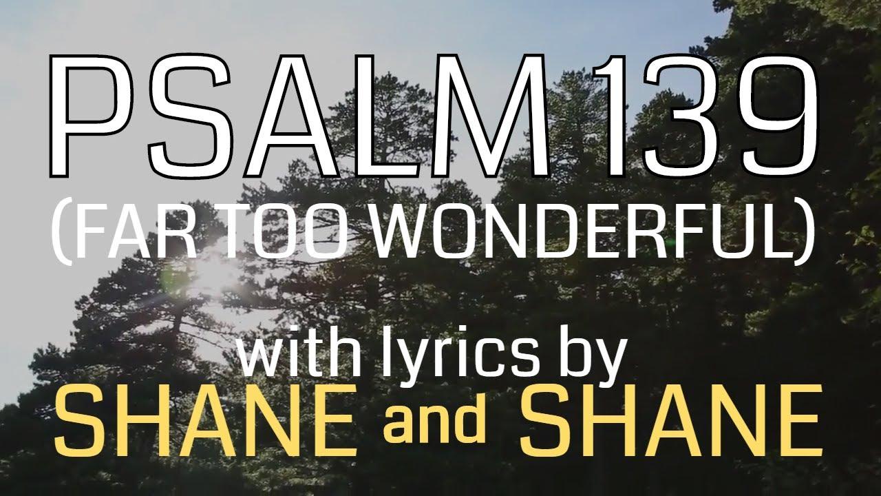 Psalm 139 - Far Too Wonderful - by Shane & Shane (Lyric Video) | Christian Worship Music