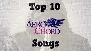 Top 10 Aero Chord Songs!