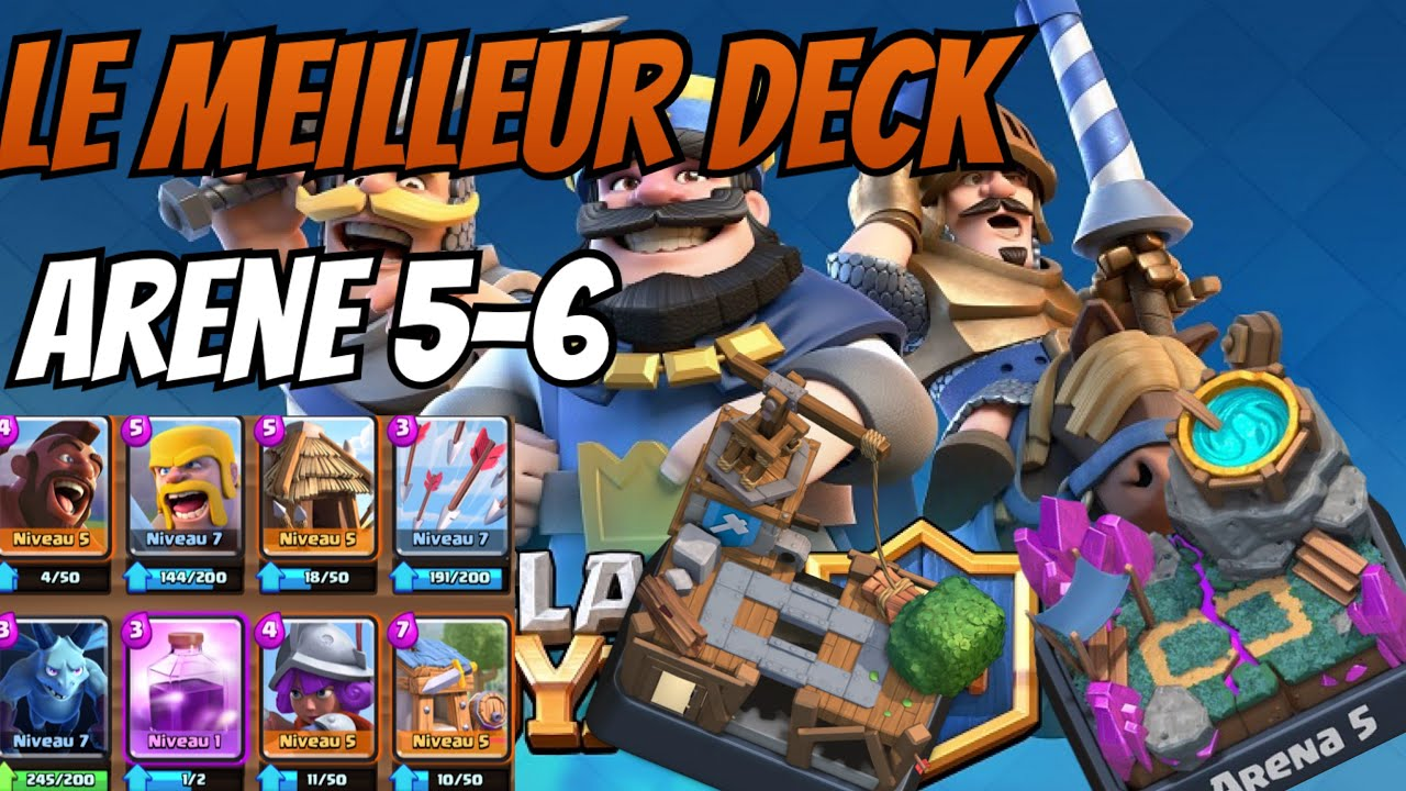 Le meilleur deck pour aller ar ne 5 6 facilement clash for Clash royale meilleur deck arene 7