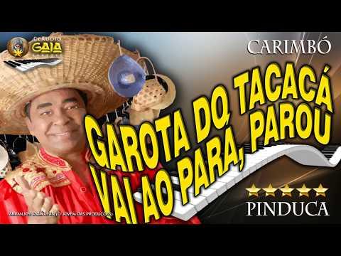 GAROTA DO TACACÁ + QUEM VAI AO PARÁ = PINDUCA - CARMBÓ - KARAOKÊ