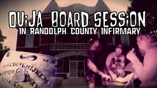 CRAZY OUIJA BOARD Session in HAUNTED Randolph County Infirmary