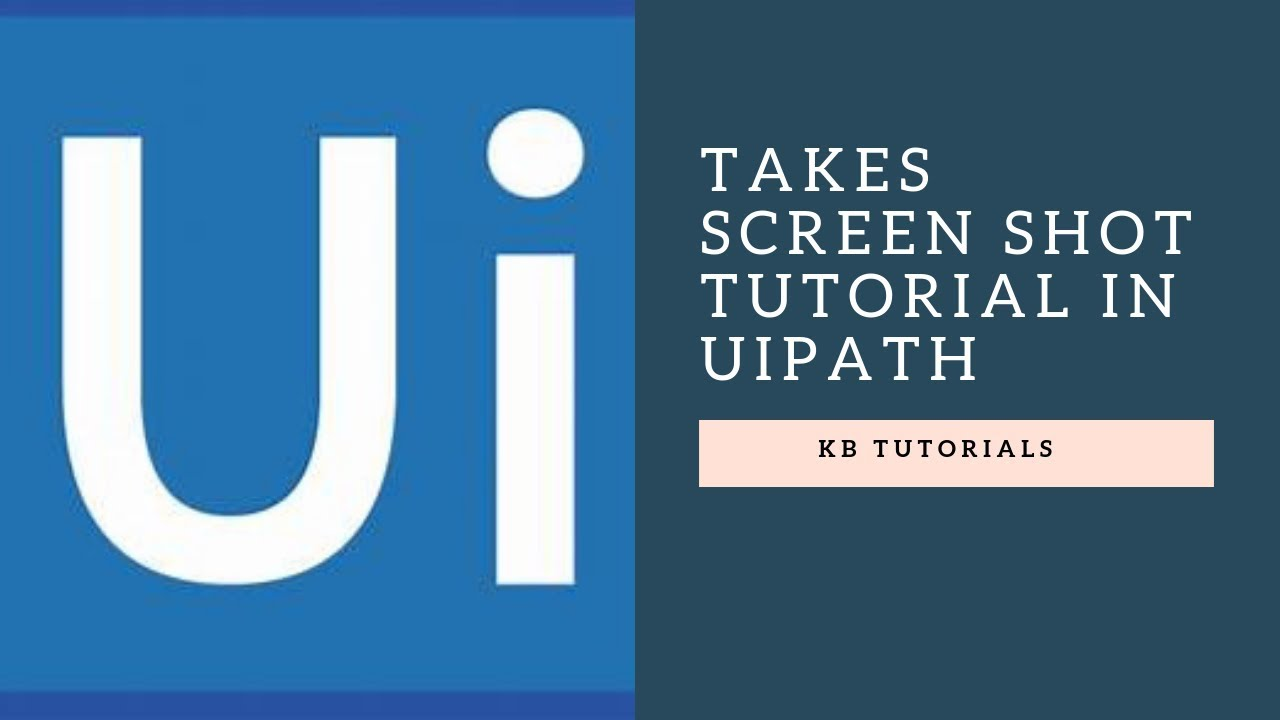 UiPath Tutorials - Take Screen Shot