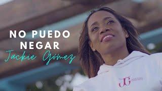 No Puedo Negar | Jackie Gómez (Video Oficial)